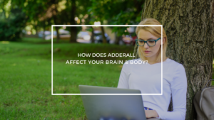 How Does Adderall Affect Your Brain